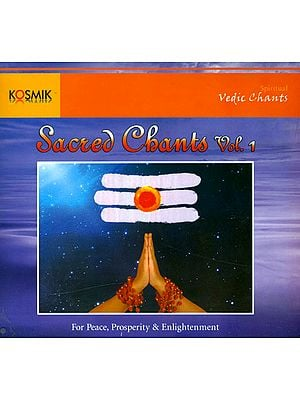 Sacred Chants Vol. 1: For Peace, Prosperity and Enlightenment (With Booklet Inside) (Audio CD)