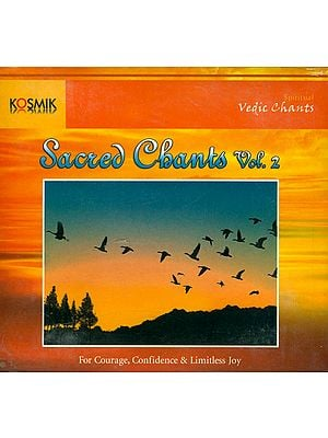 Sacred Chants Vol. 2: For Courage, Confidence and Limitless Joy (With Booklet Inside) (Audio CD)