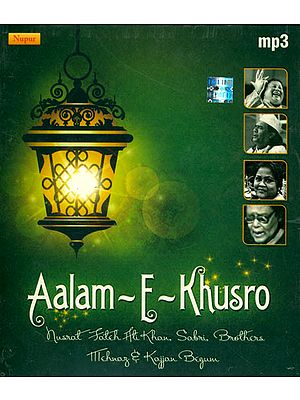 Aalam-E-Khusro (Nusrat Fateh Ali Khan Sabri, Brothers mehnaz and Kajjan Begum) (MP3 CD)