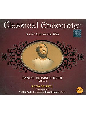 Classical Encounter: A Live Experience with Pandit Bhimsen Joshi - Vocal (Vol. 1) (Audio CD)