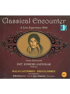 Classical Encounter: A Live Experience with Smt. Kishori Amonkar - Vocal (Vol. 1) (Audio CD)