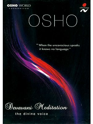 Osho Devavani Meditation: The Divine Voice (A Set of 1 DVD and 1 Audio CD)
