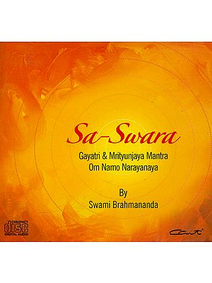 Sa-Swara (Gayatri and Mrityunjaya Mantra Om Namo Narayanaya) (Audio CD)