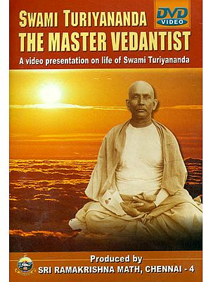 Swami Turiyananda The Master Vedantist (A Video Presentation on Life of Swami Turiyananda) (DVD)