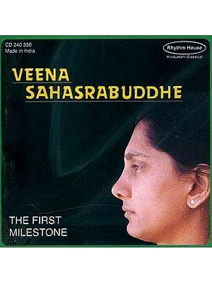 Veena Sahasrabuddhe: The First Milestone (Audio CD)