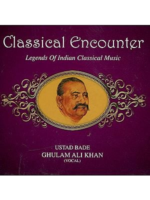 Classical Encounter: Legends of Indian Classical Music (Vocal) (Audio CD)