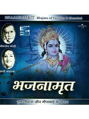 Bhajanamrit: Bhajans of Tulsidas and Meerabai (Audio CD)