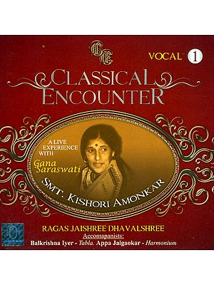 Classical Encounter: A Live Experience with Smt. Kishori Amonkar(Vocal 1) (Audio CD)