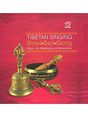 Tibetan Singing Bowl, Bell, Gong - Music for Meditation & Relaxation (Audio CD)