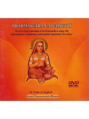 Brahmasutra - Catuhsutri: The First Four Aphorisms of the Brahmasutras Along with Sankaracarya's Commentary and English Explanation 'Sreyaskari' (MP3 Audio DVD)