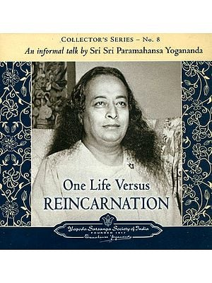 One Life Versus Reincarnation: An Informal Talk  by Sri Sri Paramahansa yogananda (Audio CD)