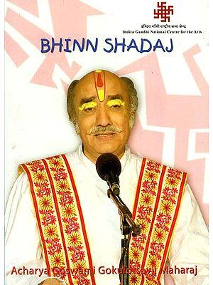 Bhinn Shadaj by Acharya Goswami Gokulotsavji Maharaj (DVD)