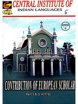 Contribution of European Scholar (Part I & II Kittel DVD)