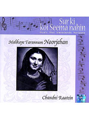 Malikaye Tarannum Noorjehan: (Music that Transcends Horizons - Chandni Raatein) (Audio CD)