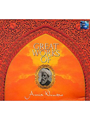 Great Works of Amir Khusro (Set of 3 Audio CDs)