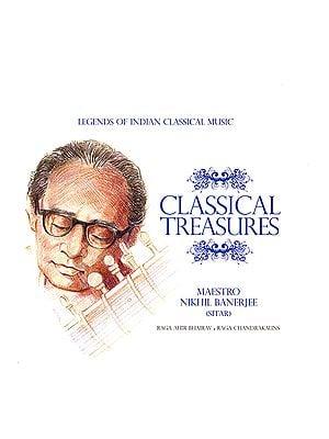 Legends of Indian Classical Music: Maestro Nikhil Banerjee - Sitar (Audio CD)