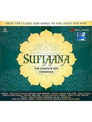 Sufiaana (The Complete Sufi Experience From The Classic Sufi Songs to The Latest Sufi Hits) (Set of 2 Audio CDs)