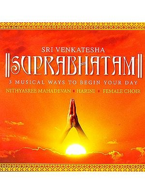 Sri Venkatesha Suprabhatam: 3 Musical Ways to Begin Your Day (With Booklet Containing Transliterated Text of the Stotra) (Audio CD)