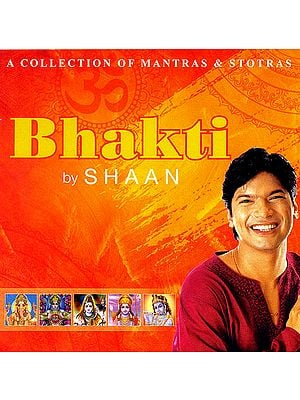 Bhakti by Shaan (A Collection of Mantras & Stotras) (Audio CD)