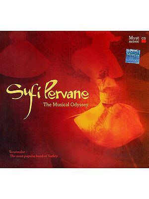 Sufi Pervane (The Musical Odyssey) by the Most Popular Band of Turkey (Audio CD)