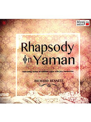 Rhapsody In Yaman (Enlivening fusion of Sublime Ragas with Jazz Harmonies) (Audio CD)