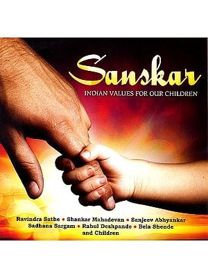 Sanskar: Indian Values For Our Children (Audio CD)