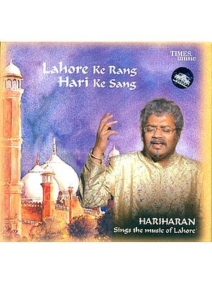 Lahore Ke Rang Hari Ke Sang (Hariharan Sings the Music of Lahore) (With Booklet inside) (Audio CD)