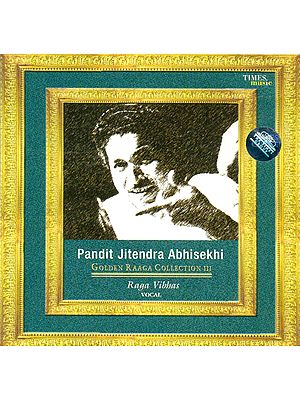 Pandit Jitendra Abhisekhi (Golden Raaga Collection)  (Raga Vibhas) (Audio CD)