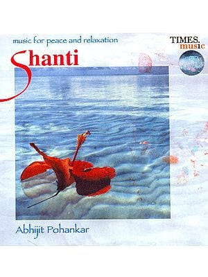 Shanti (Music for Peace and Relaxation) (Audio CD)