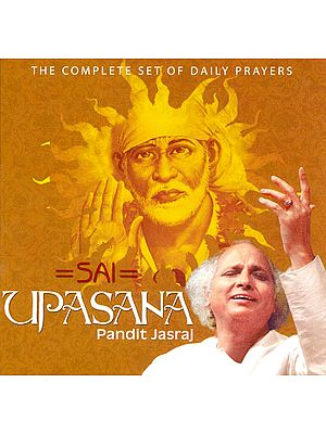 Sai Upasana (The Complete Set of Daily Prayers) (Audio CD)