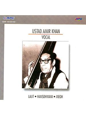Ustad Amir Khan (Vocal) (Lalit, Hansdhwani, Megh) (Audio CD)