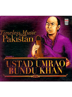 Timeless Music from Pakistan (Ustad Umrao Bundu Khan) (Audio CD)