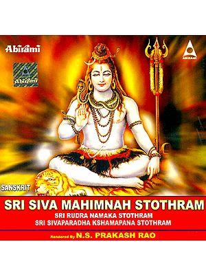 Sanskrit Sri Siva Mahimanah Stothram (Sri Rudra Namaka Stothram)(Sri Sivaparadha Kshamapana Stothram) (Audio CD)