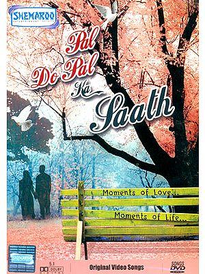 """Pal Do Pal Ka Saath """"Moments of Love...Moments of Life"""": Original Videos of Hindi Film Songs (DVD)"""