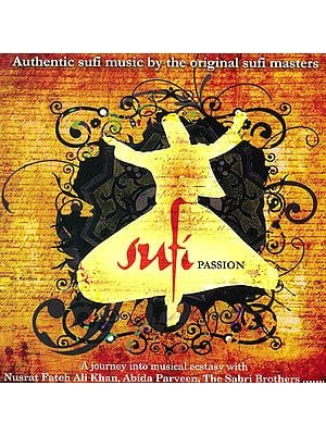 Sufi Passion: Authentic Sufi Music By The Original Sufi Masters (Set of 2 Audio CDs)