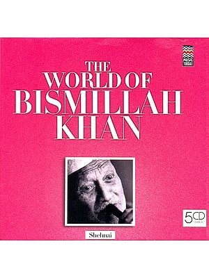 The World of Bismillah Khan: Shehnai (Set of 5 Audio CDs)