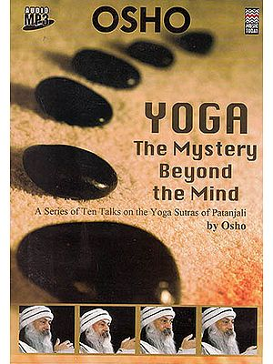 Yoga: The Mystery Beyond The Mind ?A Series Of Ten Talks On The Yoga Sutras Of Patanjali? (Audio MP3)