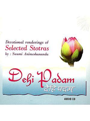 Dehi Padam: Devotional Renderings of Selected Stotras (Audio CD)