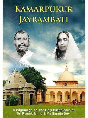 Kamarpukur Jayrambati: A Pilgrimage To The Holy Birthplaces of Sri Ramakrishna & Ma Sarada Devi (DVD)