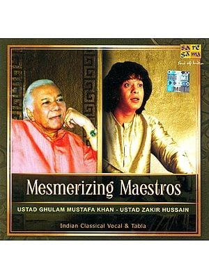 Mesmerizing Maestros: Ustad Ghulam Mustafa Khan & Ustad Zakir Hussain (Audio CD)