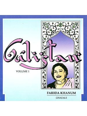 Gulistan (Vol-1): Farida Khanum - Ghazals  (Audio CD)