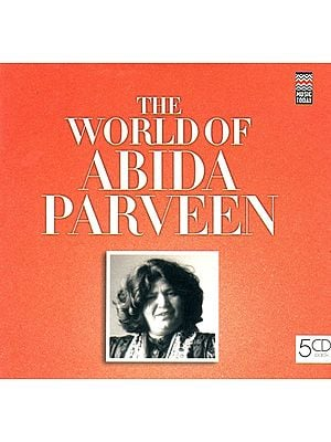 The World of Abida Parveen (Set of 5 Audio CDs)