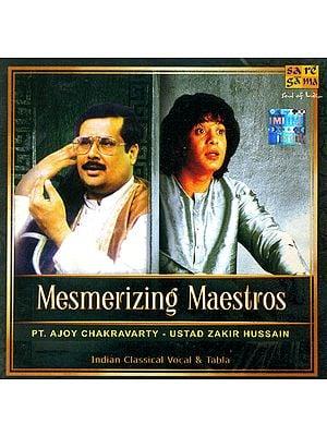 Mesmerizing Maestros : Pt. Ajoy Chakravarty & Ustad Zakir Hussain (Audio CD)