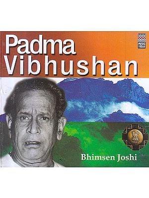 Padma Vibhushan Bhimsen Joshi (Audio CD)