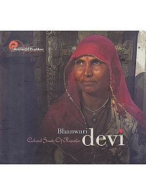 Bhanwari Devi: Celestial Sounds of Rajasthan  (Audio CD)