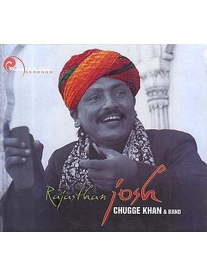 Rajasthan Josh: Chugge Khan and Band (Audio CD)
