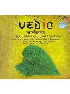 Vedic Archana: Powerful Chanting of Ashtottaras & Vedic Stotra  (Set of 2 Audio CDs)