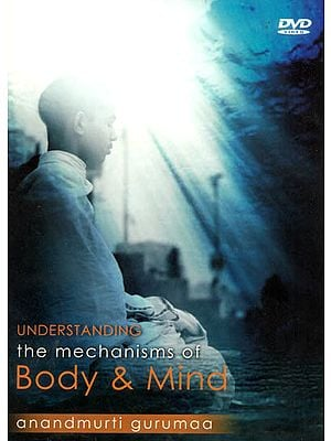 Understanding The Mechanism of Body & Mind (DVD)