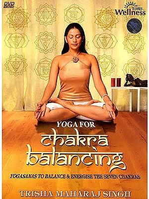 Yoga For Chakra Balancing: Yogasanas To Balance & Energise The Seven Chakras (DVD)