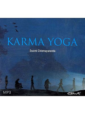 Karma Yoga: Discourses by Swami Chinmayananda (Audio CD)